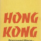 Hong Kong Borrowed Place Borrowed Time Richard Hughes Vintage Hardcover Book 1968