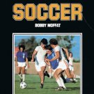 Intermediate Soccer By Bobby Moffat Softcover Book