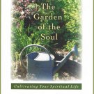 The Garden Of The Soul Cultivating Your Spiritual Life Keri Wyatt Kent Softcover Book