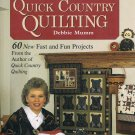 More Quick Country Quilting By Debbie Mumm Hardcover Book