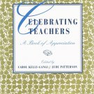Celebrating Teachers A Book Of Appreciation By Carol Kelly Gangi & Jude Patterson Hardcover Book