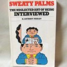 Sweaty Palms The Neglected Art Of Being Interviewed By H. Anthony Medley SC Book