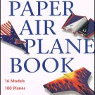 The World Record Paper Airplane Book By Ken Blackburn Jeff Lammers 100 Planes 16 Models