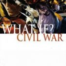 WHAT IF CIVIL WAR ONE-SHOT NM (2007) WRAP-AROUND COVER