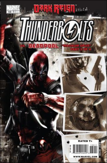 THUNDERBOLTS #130 NM (2009) *DARK REIGN (VS DEADPOOL)*