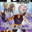 X-MEN FUTURE HISTORY: THE MESSIAH WAR SOURCEBOOK #1 NM (2009)