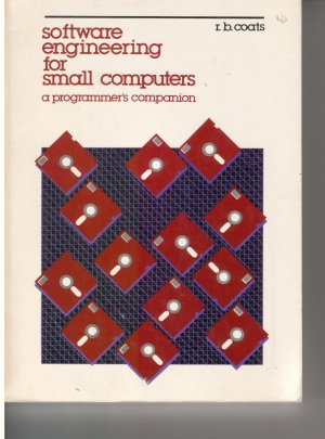 Software Engineering for Small Computers / a Programmers Companion