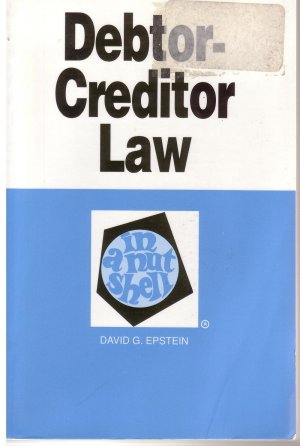 Debtor - Creditor Law In a Nut Shell
