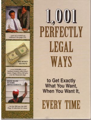 1001 Perfectly Legal Ways to Get Exaclty What You Want