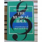 The Musical Idea: A Consideration of Music and Its Ways