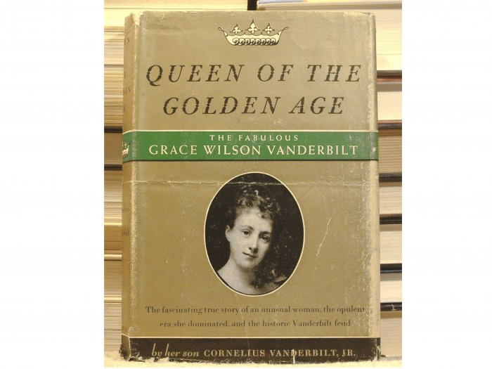 Queen of the Golden Age, The Fabulous Grace Wilson Vanderbilt