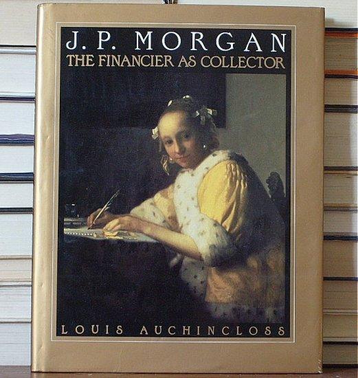 J.P. Morgan: The Financier as Collector