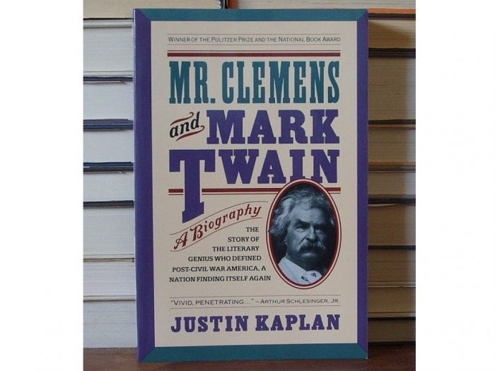 Mr. Clemens and Mark Twain A Biography