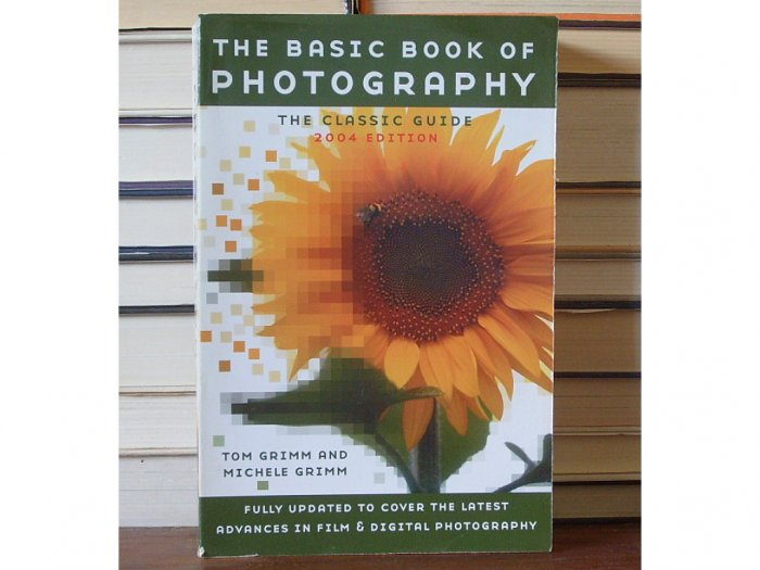 The Basic Book of Photography The Classic Guide 2004 Edition