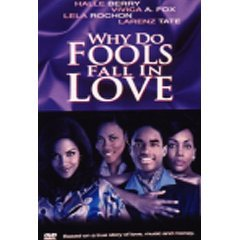 WHY DO FOOLS FALL IN LOVE: Halle Berry, Vivica A. Fox (New)