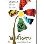WILDFLOWERS: Daryl Hannah, Eric Roberts, Clea Duvall (New)