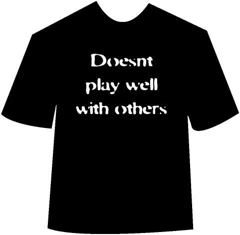 """Doesn't play well with others"" T-Shirt"