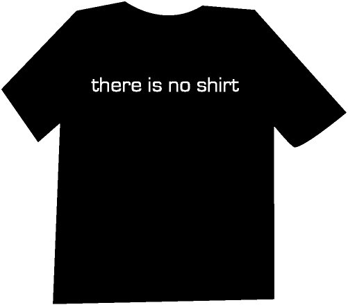 There is no shirt T-Shirt NEW