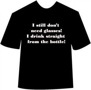Funny I Still Don't Need Glasses T-shirt