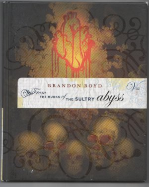 From the Murks of the Sultry Abyss by Brandon Boyd