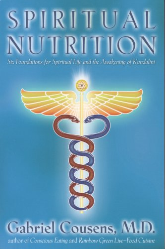 Spiritual Nutrition: Six Foundations for Spiritual Life and the Awakening of the Kundalini