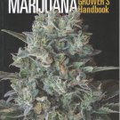 Marijuana Grower&#39;s Handbook: Your Complete Guide for Medical and Personal Marijuana Cultivation