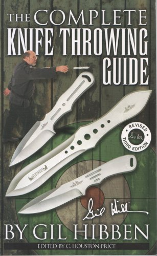 The Complete Knife Throwing Guide by Gil Hibben (UC0882)
