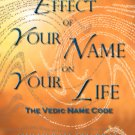 The Effect of your Name on Your Life - Vedic Name Code