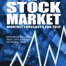 Vedic Cycles of the Stock Market Volume 1: Monthly Forecasts for 2012