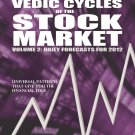 Vedic Cycles of the Stock Market - Volume 2: Daily Forecasts for 2012