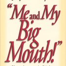 Me and My Big Mouth! - Your Answer Is Right Under Your Nose
