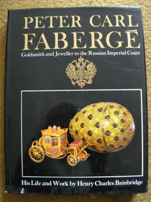 Henry Charles Bainbridge.  Peter Carl Fabergé: Goldsmith and Jeweller to the Russian Imperial Court