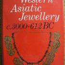 K.R. Maxwell-Hyslop.  Western Asiatic Jewellery, c. 3000-612 B.C.