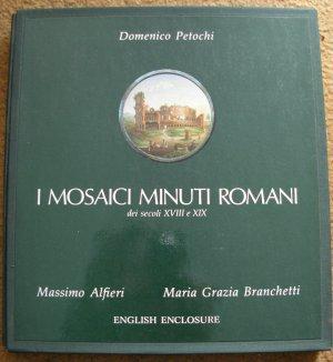 D. Petochi, M. Alfieri and M.G. Branchetti. I Mosaici Minuti Romani dai Secoli XVIII e XIX.