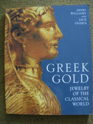 Dyfri Williams and Jack Ogden.  Greek Gold: Jewelry of the Classical World.