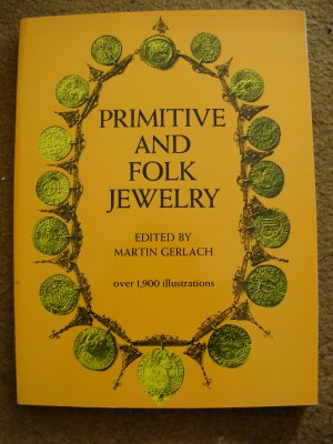 Martin Gerlach (editor).  Primitive and Folk Jewelry.