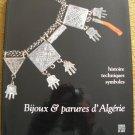 Museum catalogue.  Bijoux et parures d'Algérie.  Histoire, Techniques, Symboles.