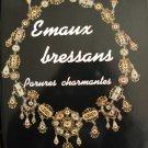 Agnès Bruno.  Emaux bressans – parures charmantes.