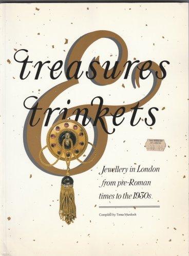 Tessa Murdoch.  Treasures & Trinkets: Jewellery in London from Pre-Roman Times to the 1930's.