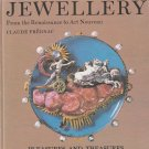 Claude Frégnac.  Jewellery: From the Renaissance to Art Nouveau.