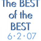 The Best of the Best: 6-2-07