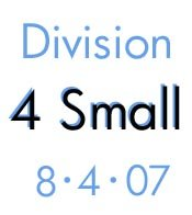 Division 4 Small: 8-4-07