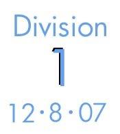 Division 1: 12-8-07