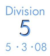 Division 5: 5-3-08