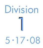 Division 1: 5-17-08