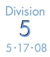 Division 5: 5-17-08
