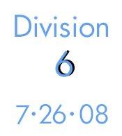 7-26-08- Division 6