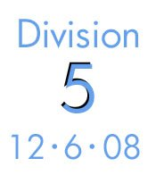 Division 5: 12-6-08