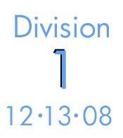 Division 1: 12-13-08