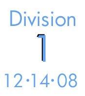 Division 1: 12-14-08